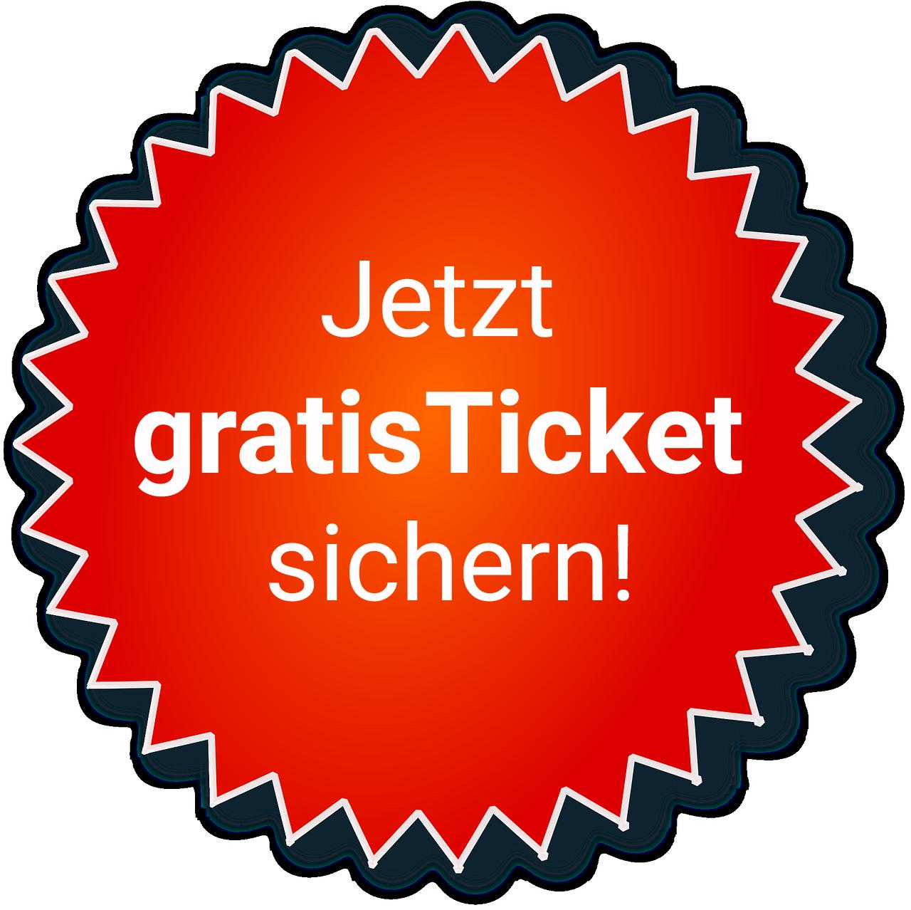 Jetzt gratis Ticket sichern